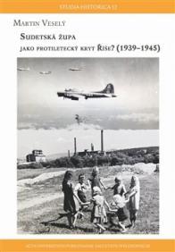 Sudetská župa jako protiletecký kryt říše? (1939 – 1945)